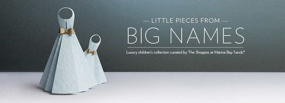 Luxury Children's Collection - The Shoppes at Marina Bay Sands
